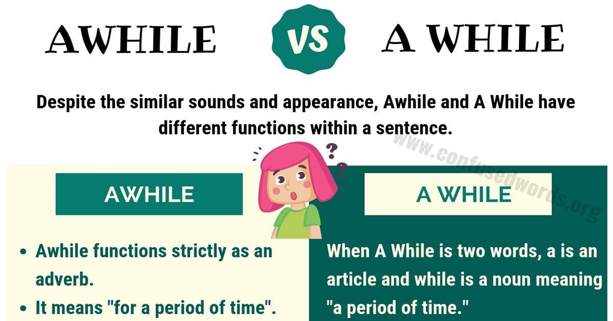 Awhile vs A While