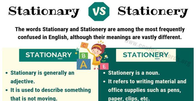 STATIONARY vs STATIONERY: How to Use Stationery vs Stationary in English