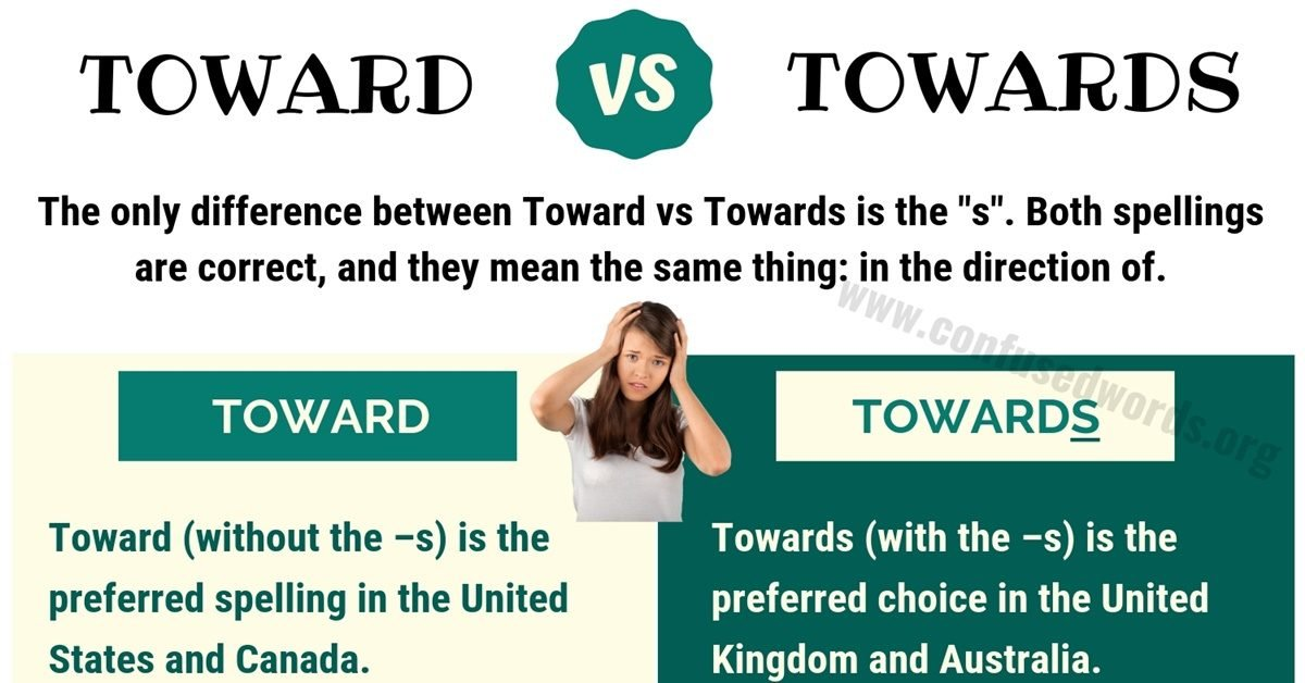 Toward vs Towards