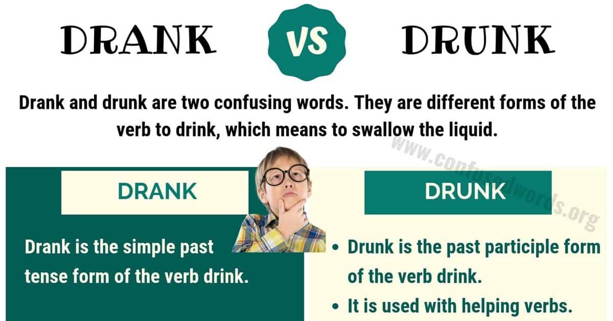 Drank vs Drunk